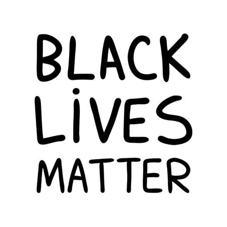Poster of black lives matter. Lettering isolated on a white background.