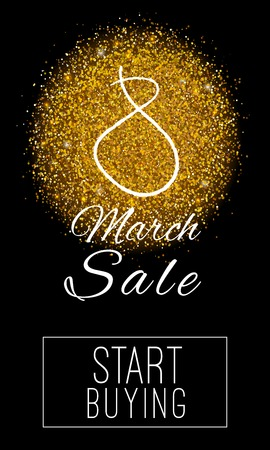 Vector banner of 8 March Sales period with start buying button on it. 8 march sale banner with golden sparkles.
