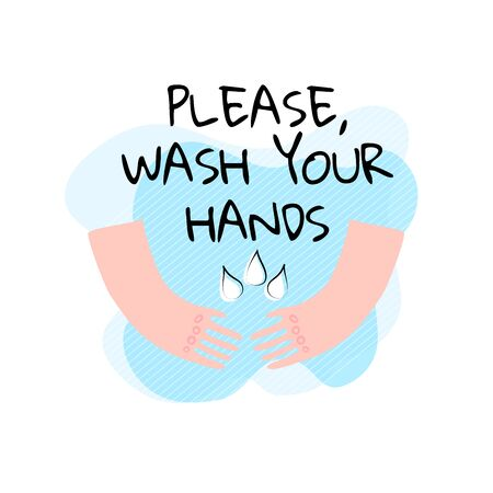 Stock vector illustration of human hands with water or sanitizer drops on a blue background with the hand drawing font. Warning on the need to wash your hands during the covid-19 pandemic.