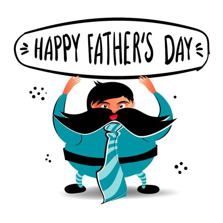 Happy Father's Day greeting card with hand lettering. Funny character of a fat man with a mustache and a tie. Design for card, poster, banner. Stock vector illustration with white isolated background.