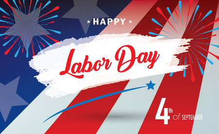 4 September Happy Labor Day holiday banner with American national flag red, blue, white colors, fireworks, stars, hand lettering Labor Day text design. Patriotic frame background. Vector illustration.