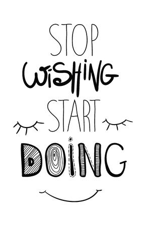wishing: Inspirational motivational poster quote motivational poster. Stop wishing start doing. motivational poster, perfect poster design