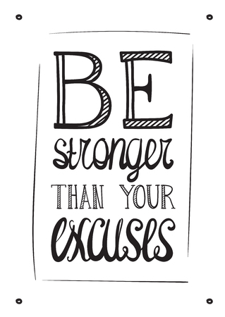 stronger: Be stronger than you excuses. Simple motivational inspirational poster Stock Photo
