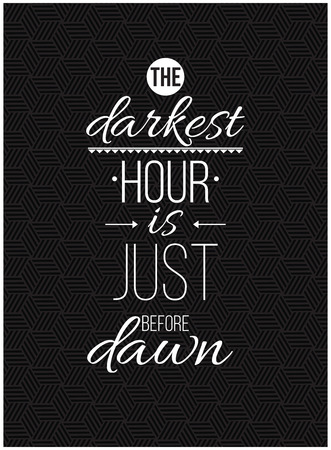 aphorism: The darkest hour is just before dawn. Inspirational Quote Poster for your home or office. The prefect artwork on black background with texture. It is an excellent gift for friends or family member, who need some inspiration Stock Photo