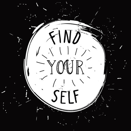 youthful: Find yourself. Simple youthful motivational poster with design elements brush stain, sunburst, doodle, lettering, hand drawn grunge style Illustration