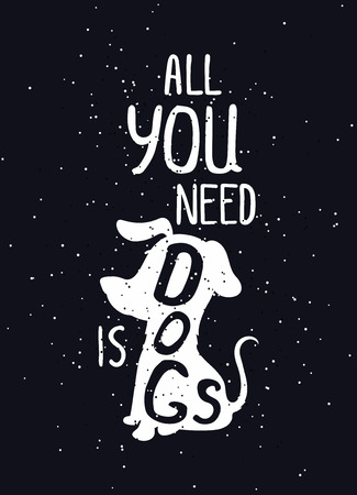 doggies: All you need is dogs. Trendy hand drawn style hipster vector poster in black and white, grunge. Cute illustration for t-shirt, tipografi, fabric Illustration
