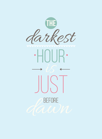 The darkest hour is just before dawn. Inspirational Quote Poster. The prefect artwork for your home or office, it is an excellent gift for friends or family member, who need some inspiration