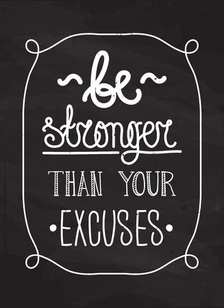 stronger: Be stronger than you excuses. Simple grunge motivational inspirational poster Illustration