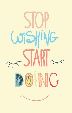 wishing: Colorful Inspirational motivational poster quote motivational poster. Stop wishing start doing. motivational poster, perfect poster design Illustration