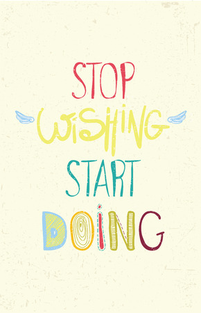 Colorful Inspirational motivational poster quote motivational poster. Stop wishing start doing. motivational poster, perfect poster design