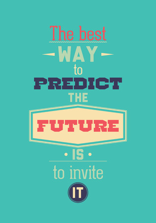 predict: The best way to predict the future is to invite it. Inspirational Quote Poster. The prefect artwork for your home or office, it is an excellent gift for friends or family member, who need some inspiration