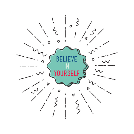 belive: Belive in yourself Inspirational vector illustration, motivational quotes typographic poster design in flat style, thin line icons for frame, greeting card, e-mail newsletters, web banners, flat poster Illustration