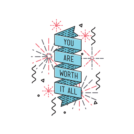 worth: You are worth it all. Inspirational vector illustration, motivational quotes typographic poster design in flat style, thin line icons for frame, greeting card, e-mail newsletters, web banners, flat