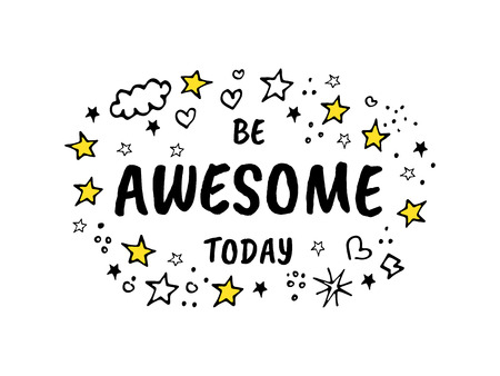 Be awesome today. Vector cartoon sketch illustration.