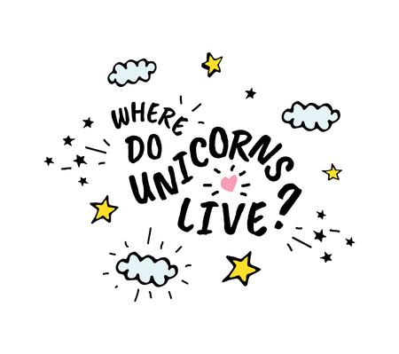 Where do unicorns live. Vector cartoon sketch illustration