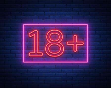 Dezoito mais, limite de idade, assinar em estilo neon. Apenas para adultos. Sinal de néon brilhante da noite, símbolo 18 mais. Ilustração vetorial
