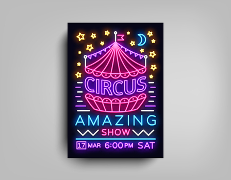 Circus poster design template in neon style. Circus Neon sign, tent, light banner, bright brochure, neon flyer, bright nightlife of Circus show. Design element Amazing show. Vector illustration. Vettoriali