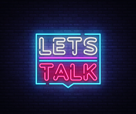 Lets talk neon signs vector. Lets talk text Design template neon sign, light banner, neon signboard, nightly bright advertising, light inscription. Vector illustration