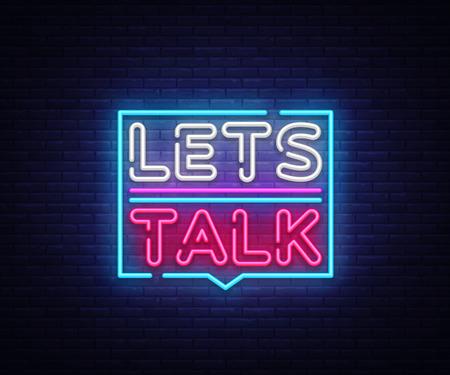 Lets talk neon signs vector. Lets talk text Design template neon sign, light banner, neon signboard, nightly bright advertising, light inscription. Vector illustration