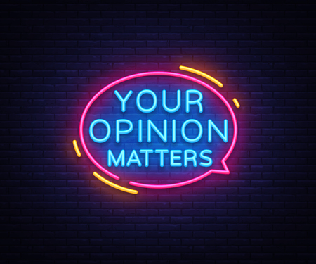 Uw mening is belangrijk neonreclames vector. Ontwerpsjabloon neonreclame, lichte banner, neon uithangbord, nachtelijke heldere reclame, lichte inscriptie. Vector illustratie