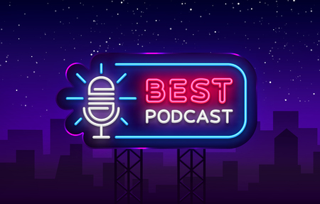 Podcast neon sign vector. Best Podcast Design template neon sign, light banner, neon signboard, nightly bright advertising, light inscription. Vector illustration. Billboard