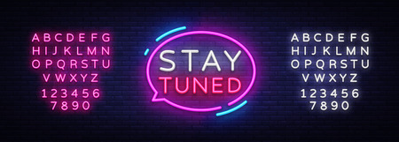 Stay Tuned neon signs vector. Stay Tuned Design template neon sign, light banner, neon signboard, nightly bright advertising, light inscription. Vector illustration. Editing text neon sign