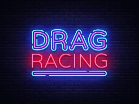 Drag Racing neon sign vector. Racing design template neon sign, light banner, neon signboard, nightly bright advertising, light inscription. Vector illustration Illustration