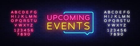 Prossimi eventi insegne al neon vettore. Insegna al neon del modello di progettazione degli eventi imminenti, insegna luminosa, insegna al neon, pubblicità luminosa notturna, iscrizione luminosa. Illustrazione vettoriale. Modifica dell'insegna al neon del testo. Vettoriali