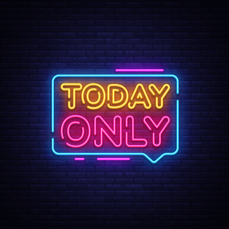 Today Only Neon Text Vector. Today Only neon sign, design template, modern trend design, night neon signboard, night bright advertising, light banner, light art. Vector illustration.
