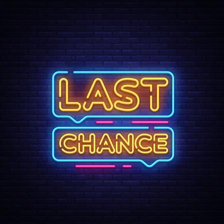 Ultima possibilità di testo al neon vettore. Insegna al neon Last Chance, modello di design, design di tendenza moderno, insegna al neon notturna, pubblicità luminosa notturna, banner luminoso, arte luminosa. Illustrazione vettoriale. Vettoriali