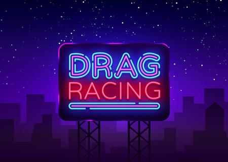 Drag Racing neon sign vector. Racing design template neon sign, light banner, neon signboard, nightly bright advertising, light inscription. Vector illustration. Billboard