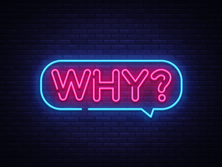 Why Neon Text Vector. Why neon sign, design template, modern trend design, night neon signboard, night bright advertising, light banner, light art. Vector illustration.  イラスト・ベクター素材