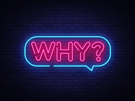 Why Neon Text Vector. Why neon sign, design template, modern trend design, night neon signboard, night bright advertising, light banner, light art. Vector illustration. Illustration
