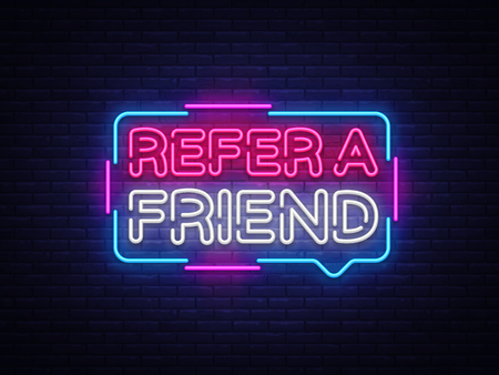 Refer a Friend Neon Text Vector. Refer a Friend neon sign, design template, modern trend design, night neon signboard, night bright advertising, light banner, light art. Vector illustration.