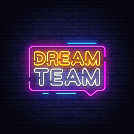 Dream Team Neon Text Vector. Dream Team neon sign, design template, modern trend design, night neon signboard, night bright advertising, light banner, light art. Vector illustration