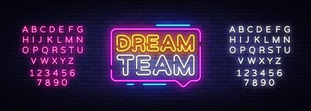 Dream Team Neon testo vettoriale. Insegna al neon Dream Team, modello di design, design moderno di tendenza, insegna al neon notturna, pubblicità luminosa notturna, banner luminoso, arte leggera. Vettore. Modifica del testo al neon.