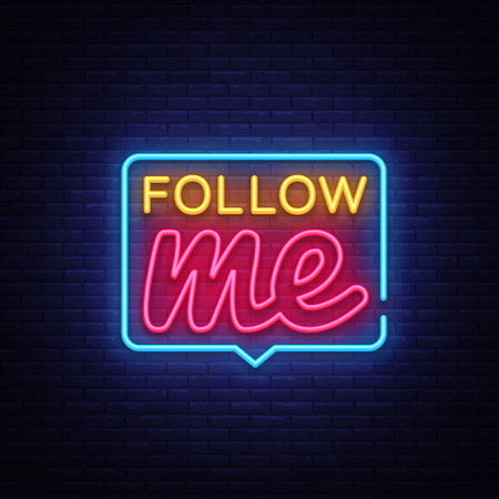 Seguimi testo al neon vettore. Insegna al neon Follow Me, modello di design, design di tendenza moderna, insegna al neon notturna, pubblicità luminosa notturna, banner luminoso, arte leggera. Illustrazione vettoriale.