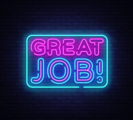 Great Job neon sign vector. Great Job Design template neon sign, light banner, neon signboard, nightly bright advertising, light inscription. Vector illustration. Çizim