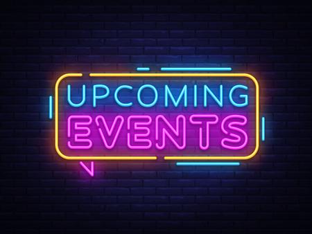Prossimi eventi testo al neon vettore. Insegna al neon, modello di progettazione, design moderno di tendenza, insegna al neon notturna, pubblicità luminosa notturna, banner luminoso, arte leggera. Illustrazione vettoriale.