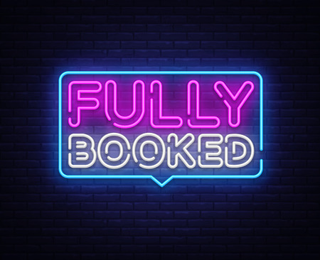 Fully Booked Neon Text Vector. Fully Booked neon sign, design template, modern trend design, night neon signboard, night bright advertising, light banner, light art. Vector illustration.