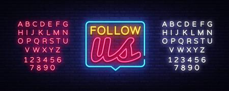Follow Us Neon Text Vector. Follow Us neon sign, design template, modern trend design, night neon signboard, night bright advertising, light banner, light art. Vector. Editing text neon sign.