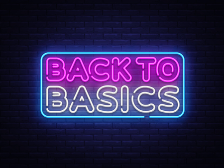 Back to Basics neon text vector design template. Back to Basics neon logo, light banner design element colorful modern design trend, night bright advertising, bright sign. Vector illustration. 일러스트