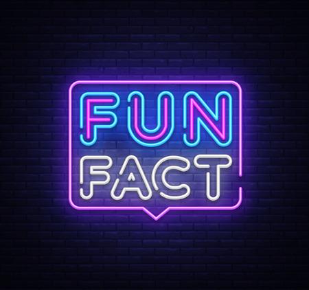 Vecteur de signe au néon Fun Fact. Faits Enseigne au néon de modèle de conception, bannière lumineuse, enseigne au néon, publicité lumineuse nocturne, inscription légère. Illustration vectorielle.