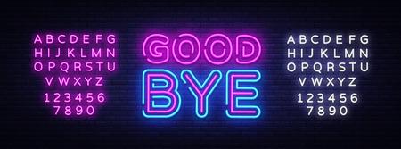 Good Bye neon text vector design template. Good Bye neon logo, light banner design element colorful modern design trend, night bright advertising, bright sign. Vector. Editing text neon sign. Illustration