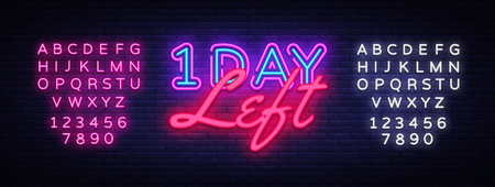 One Day Left neon sign vector. Only 1 day left Design template neon sign, light banner, neon signboard, nightly bright advertising, light inscription. Vector illustration. Editing text neon sign.