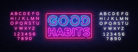 Good habits neon sign vector. Good habits Design template neon sign, light banner, neon signboard, nightly bright advertising, light inscription. Vector illustration. Editing text neon sign.