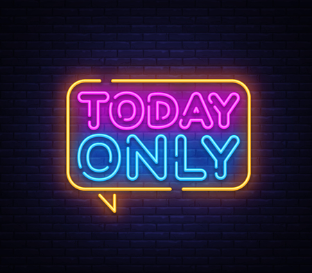 Today Only neon text vector design template. Today Only signboard neon, light banner design element colorful modern design trend, night bright advertising, bright sign. Vector illustration.