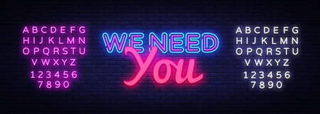 We Need You Neon Text Vector. We need you neon sign, design template, modern trend design, night neon signboard, night bright advertising, light banner, light art. Vector. Editing text neon sign. Illustration