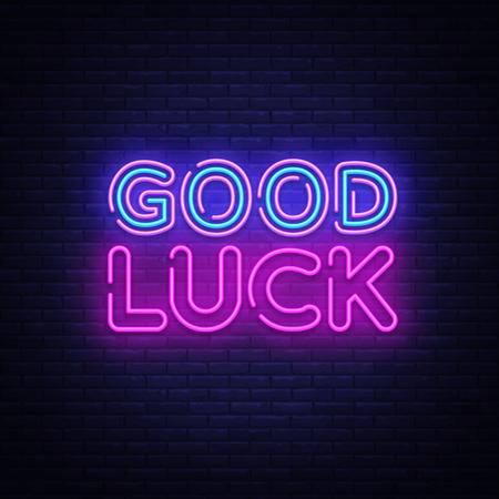 Good luck neon sign vector. Good luck Design template neon sign, light banner, neon signboard, nightly bright advertising, light inscription. Vector illustration.