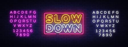 Verlangsamen Sie den Neonzeichenvektor. Verlangsamen Sie Designvorlage Neontext, Lichtbanner, Neonschild, nächtliche helle Werbung, Lichtinschrift. Vektor-Illustration. Bearbeiten von Textleuchtreklamen.
